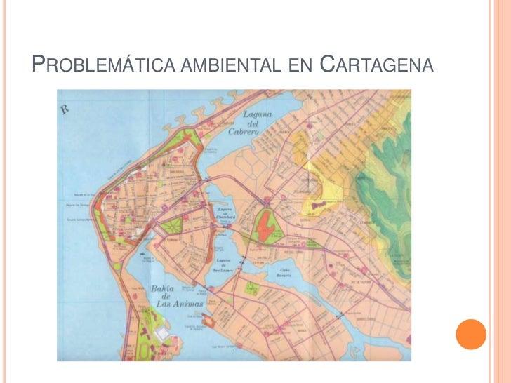 Problemática ambiental en Cartagena<br />
