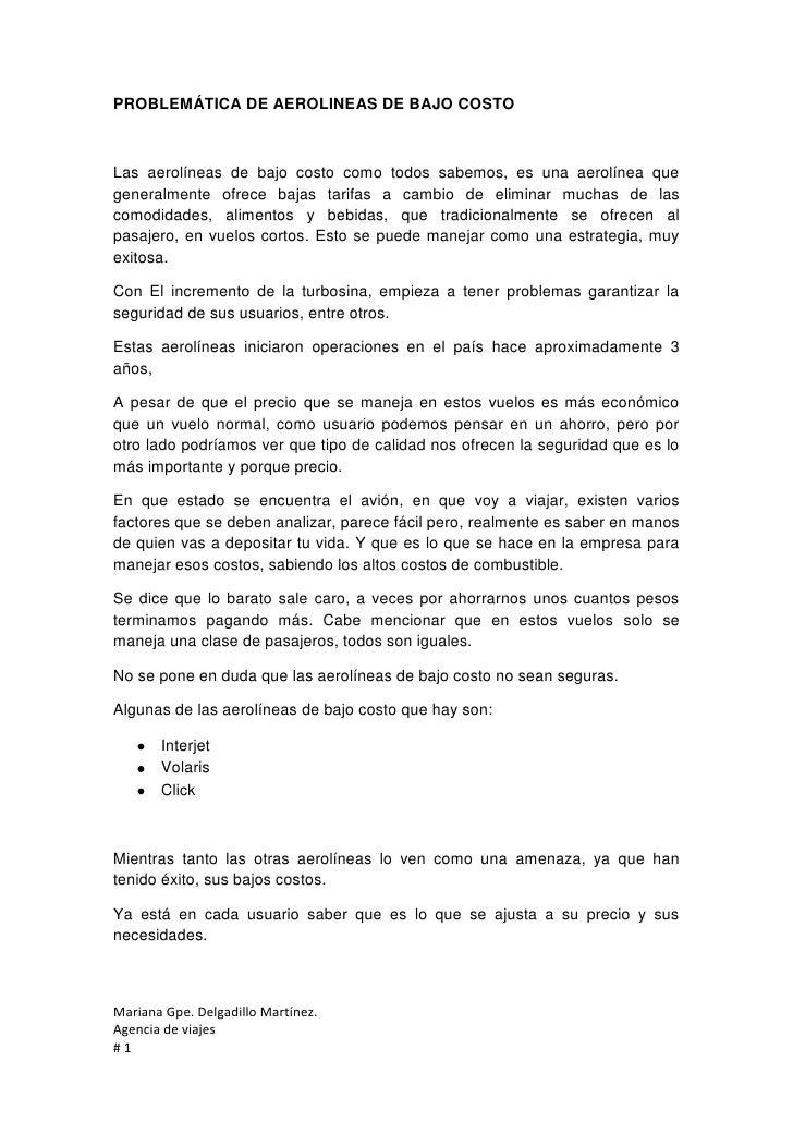 PROBLEMÁTICA DE AEROLINEAS DE BAJO COSTOLas aerolíneas de bajo costo como todos sabemos, es una aerolínea quegeneralmente ...