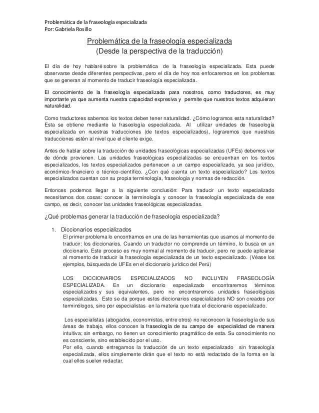 Problemática de la fraseología especializadaPor: Gabriela RosilloProblemática de la fraseología especializada(Desde la per...