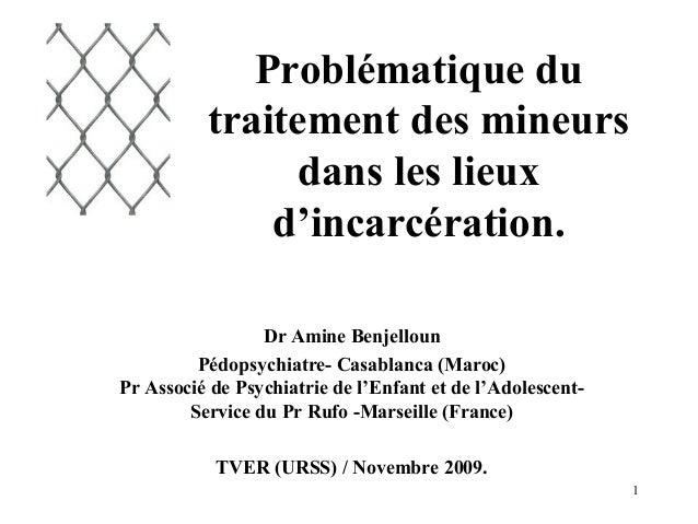 Problématique du          traitement des mineurs                dans les lieux              d'incarcération.              ...