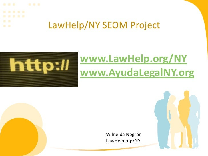 LawHelp/NY SEOM Project      www.LawHelp.org/NY      www.AyudaLegalNY.org           Wilneida Negrón           LawHelp.org/NY