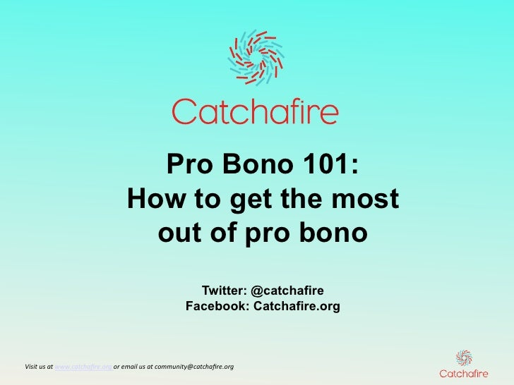 Pro Bono 101:                                              How to get the most                                            ...