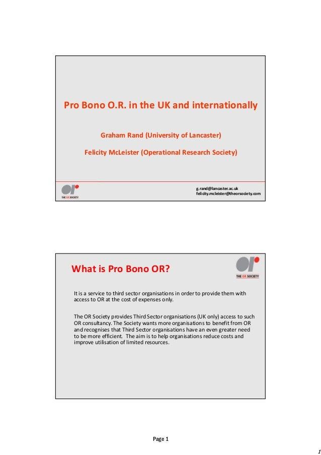 1 Page 1 g.rand@lancaster.ac.uk felicity.mcleister@theorsociety.com ProBonoO.R.intheUKandinternationally GrahamRan...