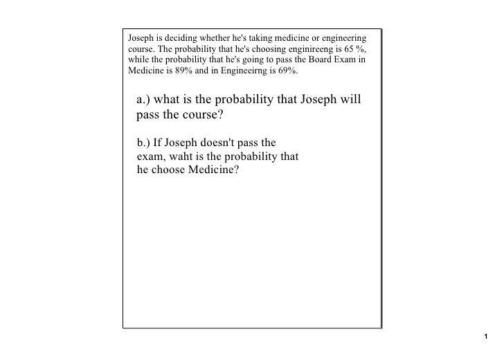Josephisdecidingwhetherhe'stakingmedicineorengineering course.Theprobabilitythathe'schoosingenginireengis...