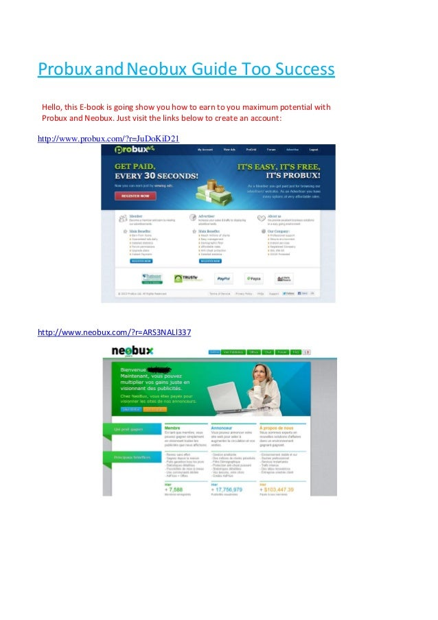 ProbuxandNeobux Guide Too Success Hello, this E-book is going show you how to earn to you maximum potential with Probux an...