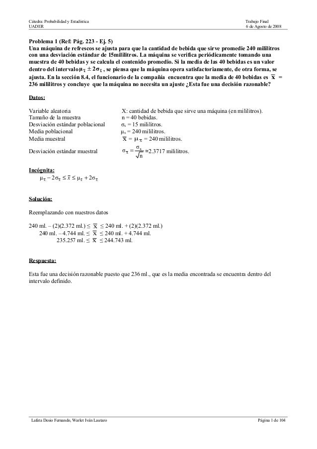 Cátedra: Probabilidad y Estadística UADER  Trabajo Final 6 de Agosto de 2008  Problema 1 (Ref: Pág. 223 - Ej. 5) Una máqui...