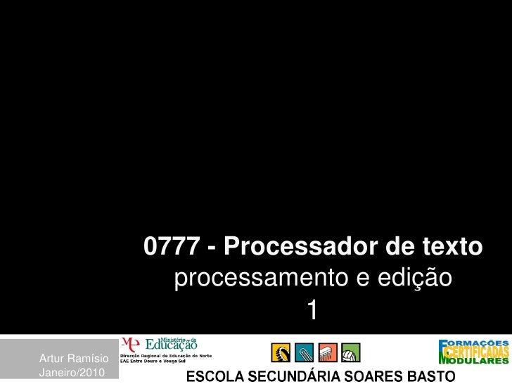 0777 - Processador de texto                   processamento e edição                             1 Artur Ramísio Janeiro/2...
