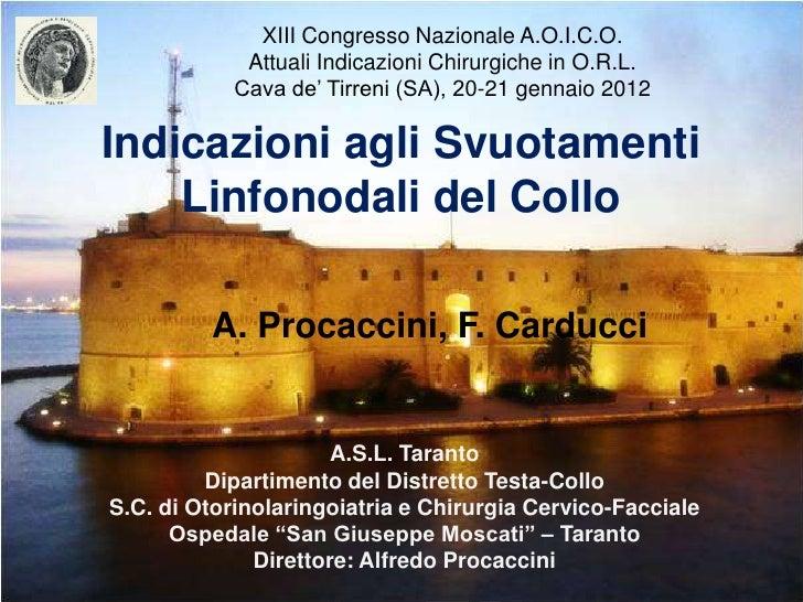 XIII Congresso Nazionale A.O.I.C.O.             Attuali Indicazioni Chirurgiche in O.R.L.            Cava de' Tirreni (SA)...