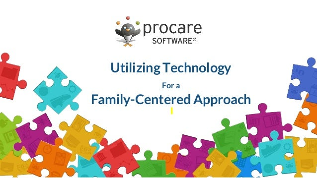 Utilizing Technology For a Family-Centered Approach