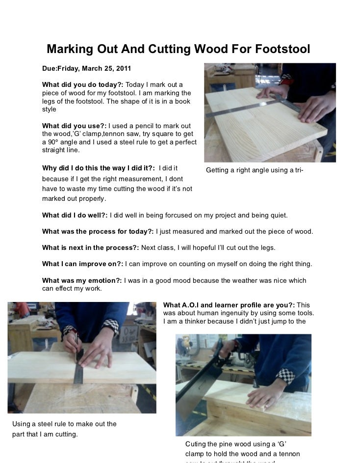 Marking Out And Cutting Wood For Footstool         Due:Friday, March 25, 2011         What did you do today?: Today I mark...