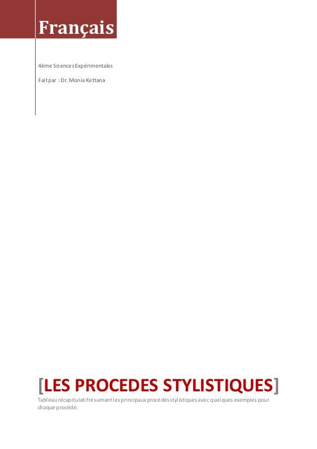 Français 4ème SciencesExpérimentales Faitpar : Dr. Monia Kettana [LES PROCEDES STYLISTIQUES] Tableaurécapitulatifrésumantl...