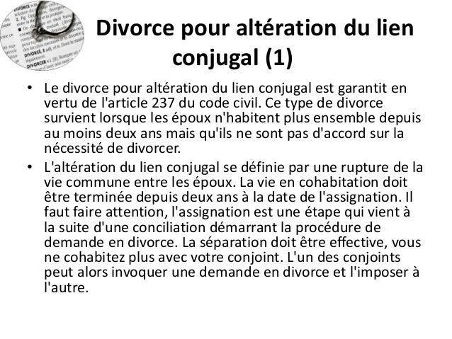 Divorce pour altération du lien conjugal (1)  •Le divorce pour altération du lien conjugal est garantit en vertu de l'arti...