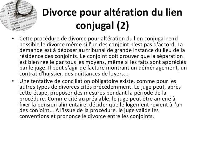 Divorce pour altération du lien conjugal (2)  •Cette procédure de divorce pour altération du lien conjugal rend possible l...