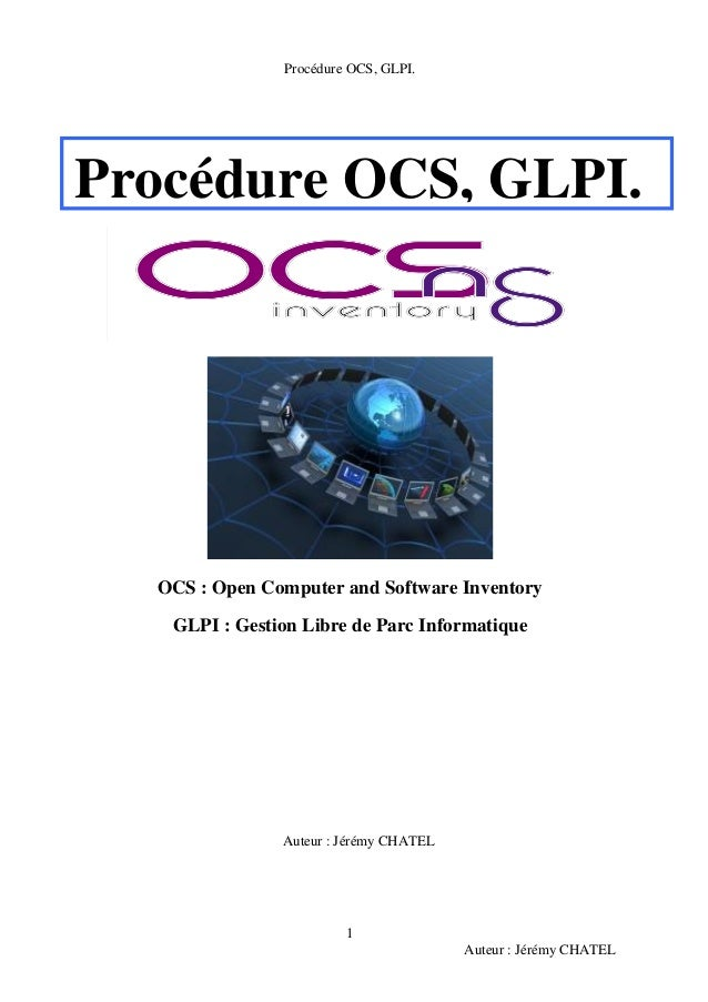 Procédure OCS, GLPI.Procédure OCS, GLPI.  OCS : Open Computer and Software Inventory   GLPI : Gestion Libre de Parc Inform...