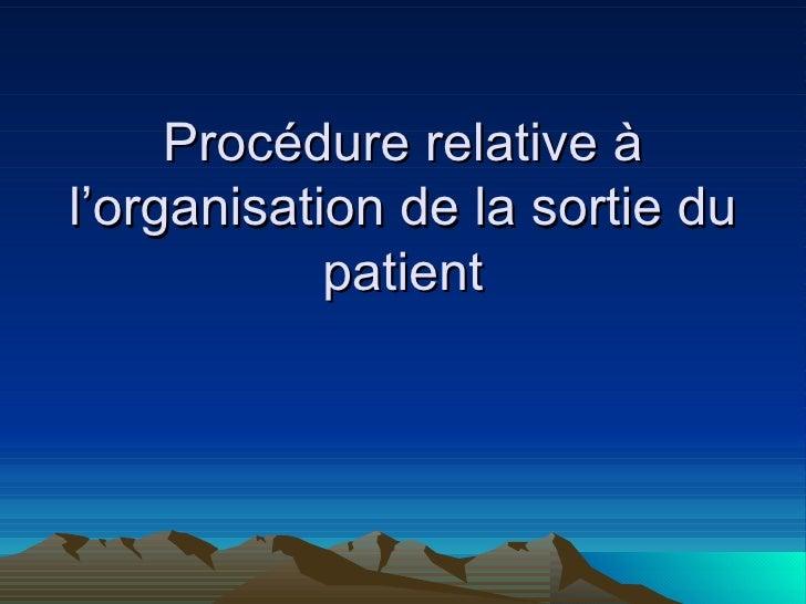 Procédure relative à l'organisation de la sortie du patient