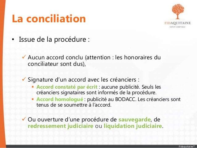 La conciliation • Issue de la procédure :  Aucun accord conclu (attention : les honoraires du conciliateur sont dus),  S...