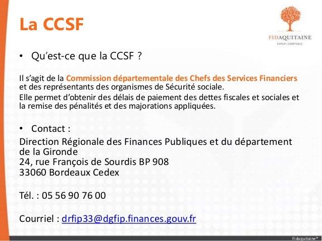 La CCSF • Qu'est-ce que la CCSF ? Il s'agit de la Commission départementale des Chefs des Services Financiers et des repré...