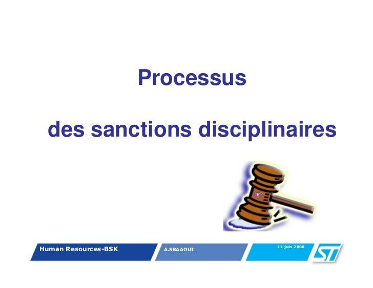 Processus des sanctions disciplinaires                                    11 juin 2008Human Resources-BSK     A.SBAAOUI