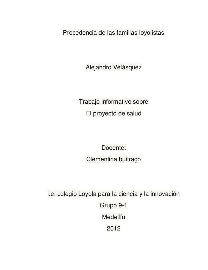 Procedencia de las familias loyolistas              Alejandro Velásquez            Trabajo informativo sobre              ...