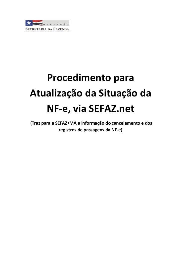 Procedimento paraAtualização da Situação da   NF-e, via SEFAZ.net(Traz para a SEFAZ/MA a informação do cancelamento e dos ...