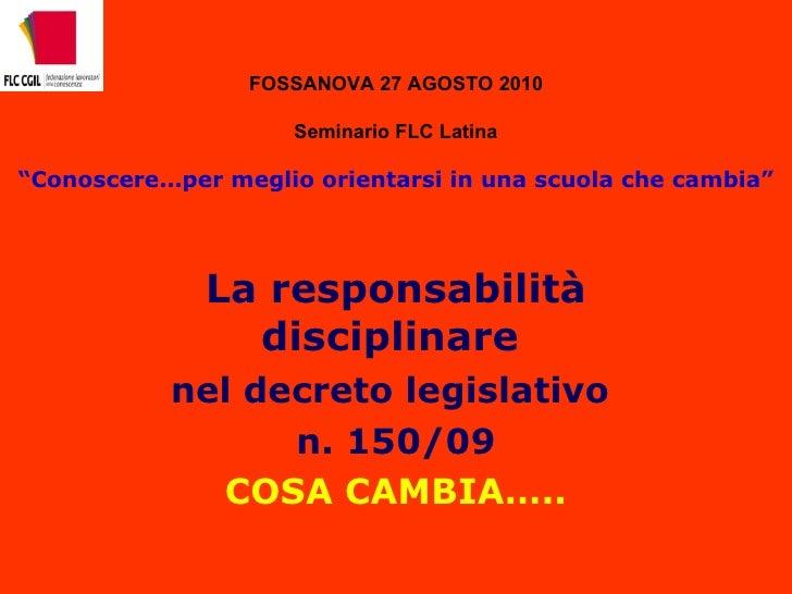 """FOSSANOVA 27 AGOSTO 2010 Seminario FLC Latina   """"Conoscere…per meglio orientarsi in una scuola che cambia"""" La responsabili..."""