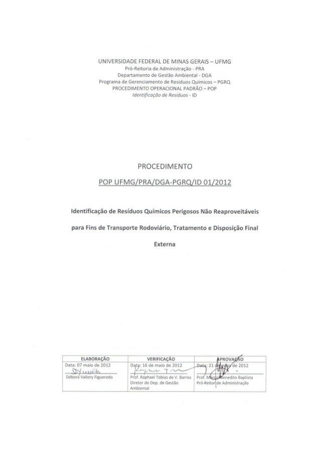 PROCEDIMENTO OPERACIONAL PADRÃO(POP UFMG/PRA/DGA-PGRQ/ID 01/2012)Data emissão: 07/05/12Nº revisão:Data:Página 2 de 21Ident...