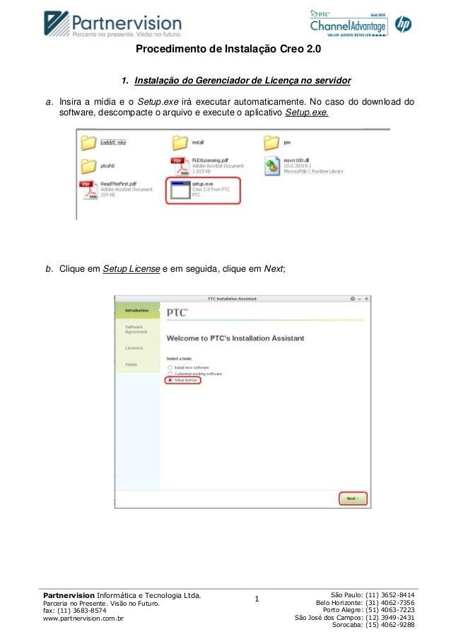 Procedimento de Instalação Creo 2.0                         1. Instalação do Gerenciador de Licença no servidora. Insira a...