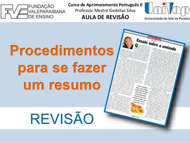 Curso de Aprimoramento Português II Professor Mestre Gedalias Silva AULA DE REVISÃO
