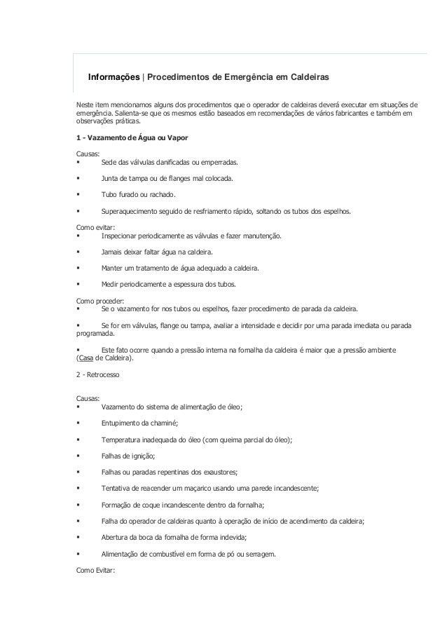 Informações | Procedimentos de Emergência em CaldeirasNeste item mencionamos alguns dos procedimentos que o operador de ca...