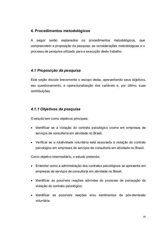 4. Procedimentos metodológicos A seguir serão explanados os procedimentos metodológicos, que compreendem a proposição da p...
