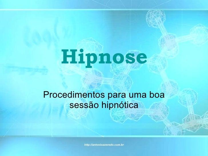 Hipnose Procedimentos para uma boa sessão hipnótica