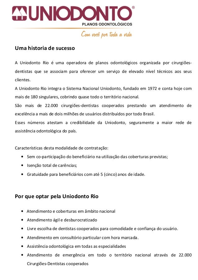 Uma historia de sucesso A Uniodonto Rio é uma operadora de planos odontológicos organizada por cirurgiões- dentistas que s...