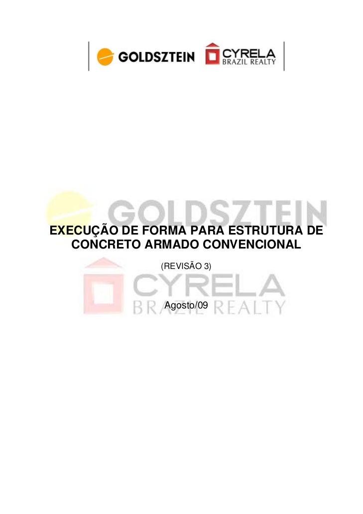 EXECUÇÃO DE FORMA PARA ESTRUTURA DE   CONCRETO ARMADO CONVENCIONAL              (REVISÃO 3)              Agosto/09