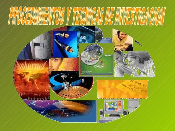 PROCEDIMIENTOS Y TECNICAS DE INVESTIGACION