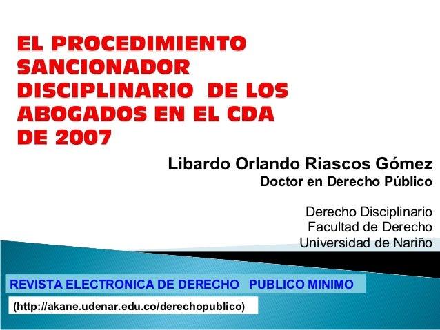 Libardo Orlando Riascos Gómez                                              Doctor en Derecho Público                      ...