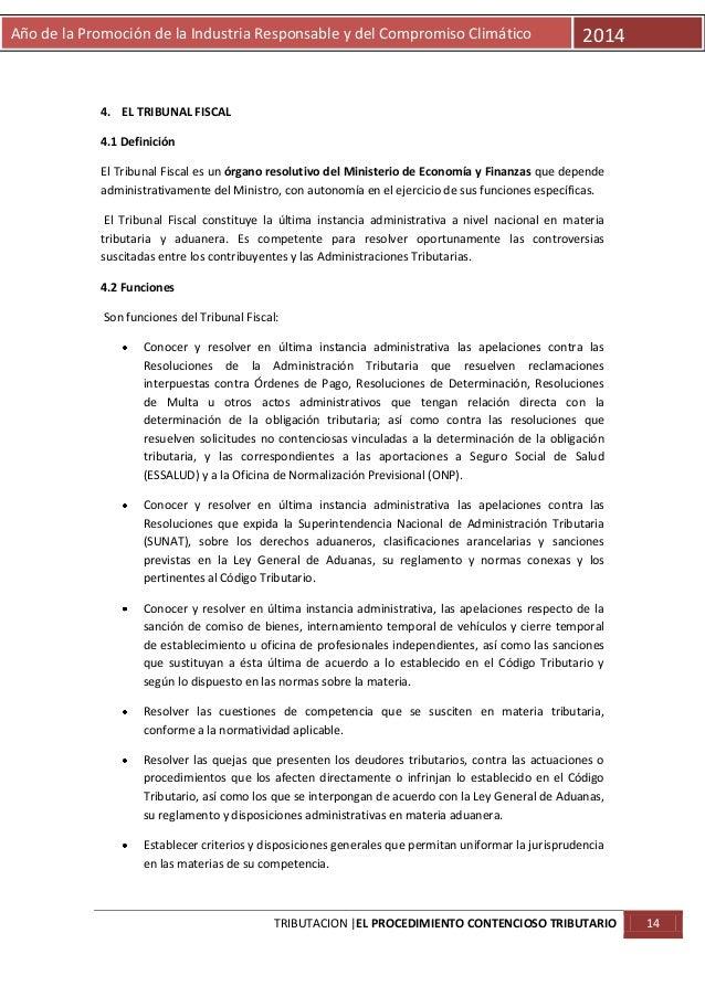 Año de la Promoción de la Industria Responsable y del Compromiso Climático  2014  4. EL TRIBUNAL FISCAL 4.1 Definición El ...