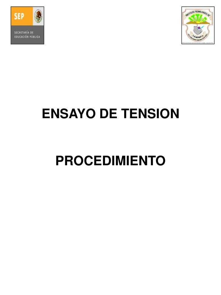 ENSAYO DE TENSION<br />PROCEDIMIENTO<br />