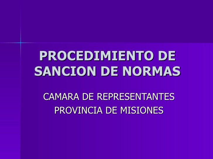 PROCEDIMIENTO DE SANCION DE NORMAS CAMARA DE REPRESENTANTES PROVINCIA DE MISIONES
