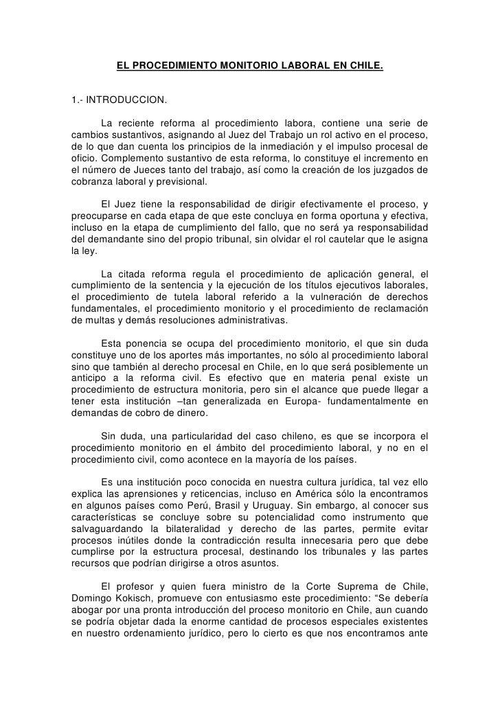 EL PROCEDIMIENTO MONITORIO LABORAL EN CHILE.<br />1.- INTRODUCCION.<br />La reciente reforma al procedimiento labora, cont...