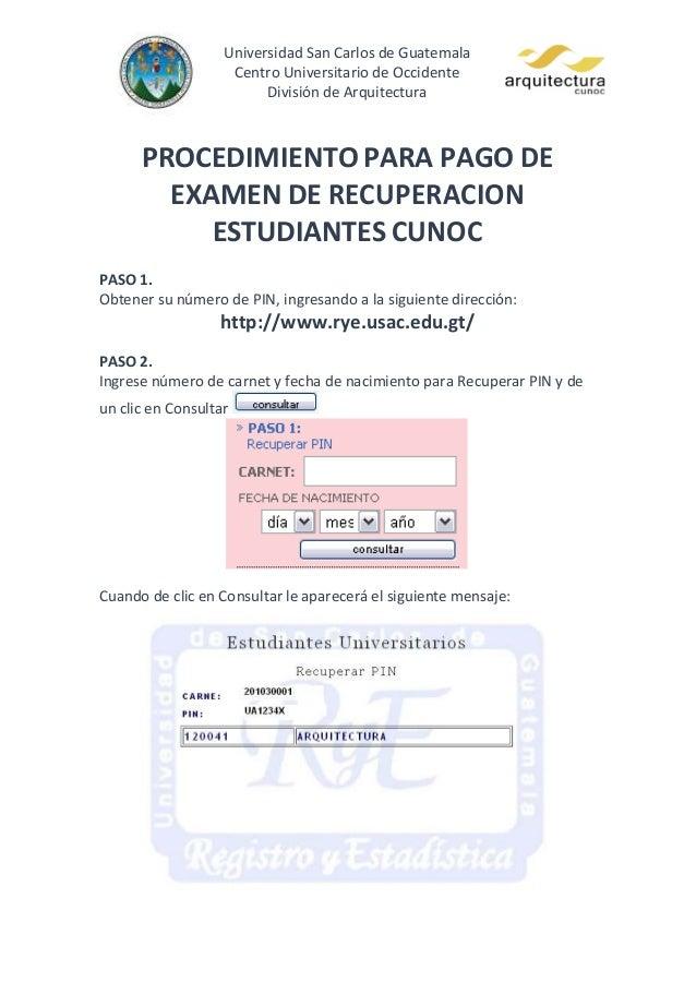Universidad San Carlos de GuatemalaCentro Universitario de OccidenteDivisión de ArquitecturaPROCEDIMIENTO PARA PAGO DEEXAM...