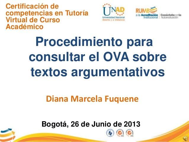 Certificación decompetencias en TutoríaVirtual de CursoAcadémicoProcedimiento paraconsultar el OVA sobretextos argumentati...