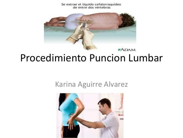 Procedimiento Puncion Lumbar      Karina Aguirre Alvarez