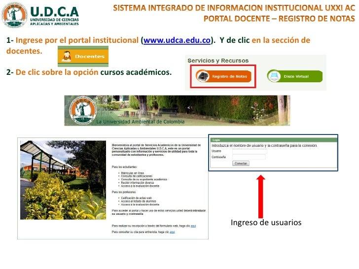 1- Ingrese por el portal institucional (www.udca.edu.co). Y de clic en la sección dedocentes.2- De clic sobre la opción cu...