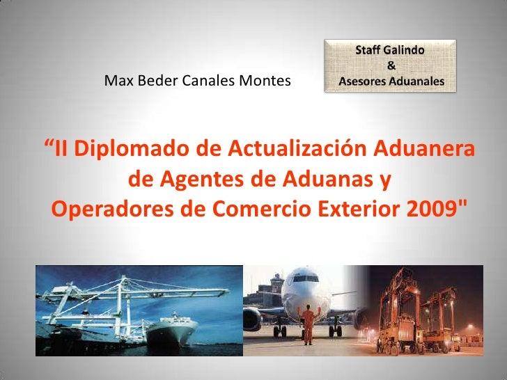 """Max Beder Canales Montes    """"II Diplomado de Actualización Aduanera          de Agentes de Aduanas y  Operadores de Comerc..."""