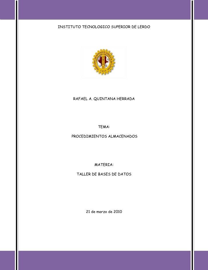 INSTITUTO TECNOLOGICO SUPERIOR DE LERDO           RAFAEL A. QUINTANA HERRADA                      TEMA:       PROCEDIMIENT...