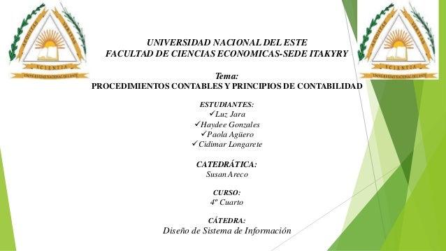 UNIVERSIDAD NACIONAL DEL ESTE FACULTAD DE CIENCIAS ECONOMICAS-SEDE ITAKYRY Tema: PROCEDIMIENTOS CONTABLES Y PRINCIPIOS DE ...