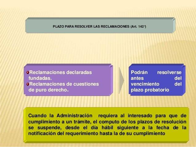 Reclamaciones declaradas fundadas. Reclamaciones de cuestiones de puro derecho. Cuando la Administración requiera al inter...