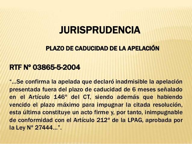 """JURISPRUDENCIA PLAZO DE CADUCIDAD DE LA APELACIÓN RTF Nº 03865-5-2004 """"…Se confirma la apelada que declaró inadmisible la ..."""