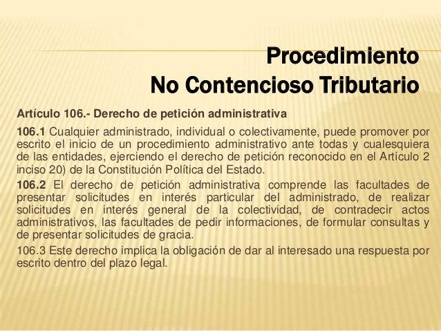 Artículo 106.- Derecho de petición administrativa 106.1 Cualquier administrado, individual o colectivamente, puede promove...