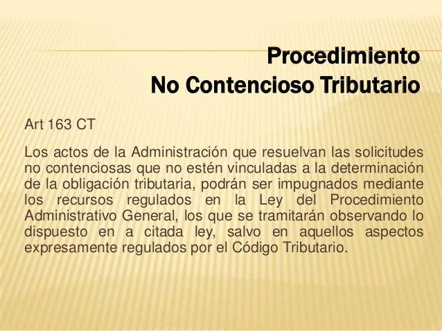 Art 163 CT Los actos de la Administración que resuelvan las solicitudes no contenciosas que no estén vinculadas a la deter...